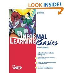 Informal Learning Basics (Astd Training Basics): Saul Carliner: 9781562867850: Amazon.com: Books