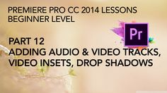 This is Part 12 in a multi-part series of lessons on how to edit and export video with Adobe Premiere Pro CC 2014. In this segment we learn how to add additi...