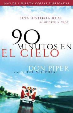 90 Minutos en el cielo/ 90 Minutes in Heaven: Una historia real de vida y muerte / A True Story of Death and Life
