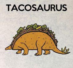 tacosaurus dinosaur meme - Comics And Memes Taco Puns, Taco Humor, Taco Taco, Taco Love, Lets Taco Bout It, Dinosaur Puns, Dinosaur Quotes, Dinosaur Era, Dinosaur Party
