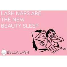 Raise your hand if you need a lash nap right now  #bellalash
