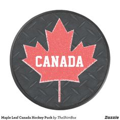 Maple Leaf Canada Hockey Puck. Hockey is Canada s favourite past time d9737fde9215