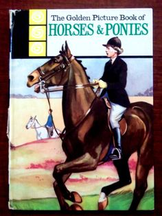 The Golden picture book of horses & ponies 1961. by accoladefive