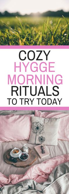 Cozy Hygge Morning Rituals to Try Today - Great ideas on how to enjoy waking up, instead of hitting the snooze button. Have a good morning by creating the start of your day.  #hyggelife #hyggelifestyle #hyggeideas  #hyggeinspiration #hyggegoodmorning #hyggemorning #hyggemorningrituals