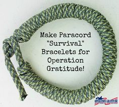 "Help us send a paracord ""survival"" bracelet in every care package we ship to deployed troops, emergency first responders and new recruits graduating from boot camp! (Students can earn Community Service hours for making and donating these bracelets!)"