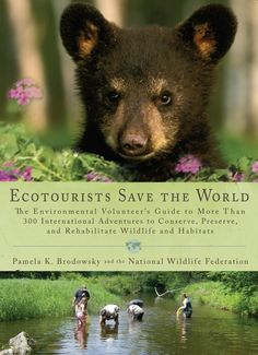 Ecotourists Save the World is the only international travel guide that is exclusively focused on wildlife conservation