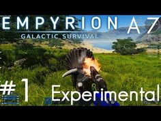 (1) BRAND NEW ALPHA 7.0 EXP IS OUT!!!   Empyrion: Galactic Survival   Alpha 7 Experimental   Part 1 - YouTube