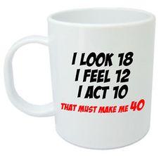 Me 40 Mug Funny 40th Birthday Gifts