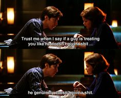 -Creeme cuando digo, que si un hombre te trata como si le importaras un carajo... genuinamente le importas un carajo He's Just Not That Into You (2009) ~ Movie Quotes