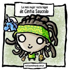 Cintia Saucedo Una mini mujer, de pelos negros y raros, medio rasta, medio hippie, tiene una guitarra,ama los beattles y silvio rodriguez, siempre tiene un budha chuiquitito que la acompaña y nos hace acordar de alimentar el alma smile