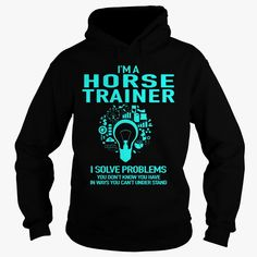 #HORSE TRAINER, Order HERE ==> https://www.sunfrog.com/LifeStyle/126009024-744804902.html?70559, Please tag & share with your friends who would love it, #renegadelife #jeepsafari #xmasgifts