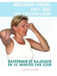 rajeunir, visage, antiage, acupression, Anne Cossé