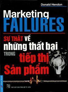 Marketing Failures – Sự Thật Về Những Thất Bại Trong Tiếp Thị Sản Phẩm, tác giả Donal O'Shea