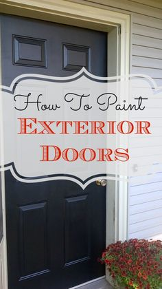 Diy Paint Exterior House Beautiful Diy – How to Paint Exterior Doors – Nest Of Bliss Home Painted Exterior Doors, Painted Front Doors, Exterior Paint, Metal Doors, Glass Doors, Home Renovation, Home Remodeling, Bathroom Remodeling, Up House