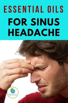Natural Remedies For Sinusitis Discover the best sinus headache relief essential oils! Essential Oil Sinus Headache, Oils For Sinus, Oil For Headache, Essential Oils For Headaches, Sinus Pressure Essential Oils, Sinus Headache Remedies, Sinus Headache Relief, Natural Remedies For Congestion, Herbal Remedies