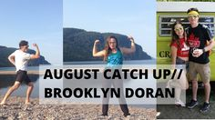 Monthly Catch-up: August 2015 Edition // Brooklyn Doran