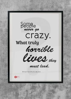Some people never go crazy PLAKAT
