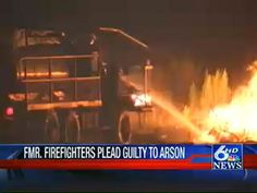 Former firefighters plead guilty to arson