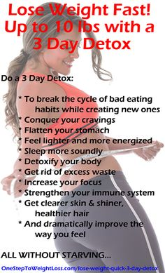 Need to lose weight fast. Here's a 100% Natural 3 Day Detox that will get you losing weight and feeling healthier in no time! Check out the results here: http://www.onesteptoweightloss.com/lose-weight-quick-3-day-detox #3DayWeightLoss