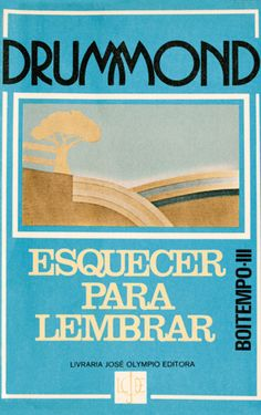 Carlos Drummond de Andrade. Boitempo III – Esquecer para lembrar (1979) I Love Books, Good Books, My Books, Portuguese Language, Enjoy The Silence, Best Club, Literary Quotes, Ex Libris, Vintage Labels