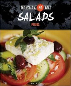 The World's 60 Best Salads Period. Cookbook