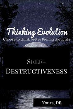 Self Destructiveness