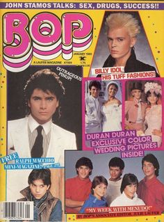 Bop. Tiger beat.  Teen mags that featured triple layout Duran Duran inserts were my thing!