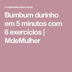 Bumbum durinho em 5 minutos com 6 exercícios | MdeMulher
