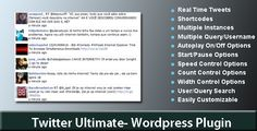 Twitter Ultimate-Wordpress Plugin . Twitter Ultimate is a user friendly , highly customizable wordpress plugin to display realtime twitter feed for the search word / username / list