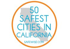 50 Safest Cities in California: Saratoga is ranked number one! Via @Safewise.com.com. www.safewise.com
