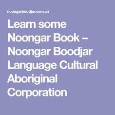 Learn some Noongar Book – Noongar Boodjar Language Cultural Aboriginal Corporation