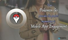 #PokemonGo with its enhanced usage of #AugmentedReality is driving better #Mobile #AppEngagement #strategies for organizations looking to enhance their #brand.