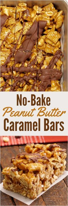 Easy No-Bake Peanut Butter Caramel Bars (easy holiday cookies chocolate peanut butter) No Bake Treats, No Bake Desserts, Just Desserts, Yummy Treats, Delicious Desserts, Sweet Treats, Yummy Food, Party Treats, Desserts Caramel