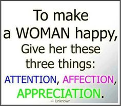 To make a woman happy give her three things..