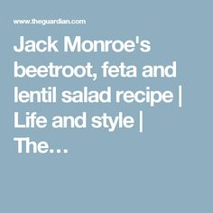 Jack Monroe's beetroot, feta and lentil salad recipe | Life and style | The…