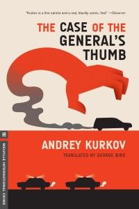 Review of Andrey Kurkov: The Case of the General's Thumb