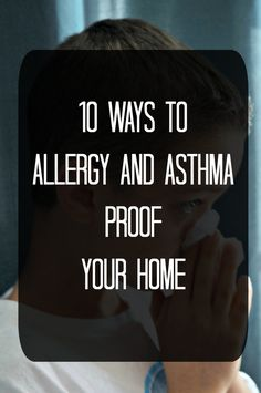 10 Ways to Allergy and Asthma Proof your home: 10 pratical and easy to implement strategies to keep your home as clean as possible and optimize breating conditions within your home. #cleantheunseen #ad