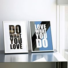 """Love What You Do"" poster set. These describe my professional aspirations well."