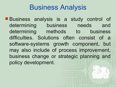 Business analysis as per Gabrielle Rusignuolo must analyze and synthesize details offered by a large number of people who work together with the business, such as customers, staff, IT professionals, and executives. The business expert is responsible for eliciting the genuine needs of stakeholders, not just their conveyed desires.