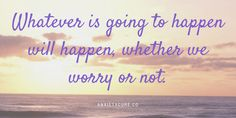 Whatever is going to happen will happen, whether we worry or not. Words Quotes, Wise Words, Me Quotes, Motivational Quotes, Inspirational Quotes, Sayings, Qoutes, Spiritual Words, Stop Worrying