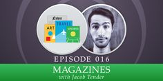 In this episode: We sit down with guest Jacob Tender to talk about what's really a magazine, how can magazine companies transition to a digital world, and the role of major publishers in a self-publishing world. All Episodes, Self Publishing, Itunes, Magazines, Gun, It Cast, Culture, Writing, Pocket