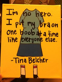 Canvas painted for my Little with a Tina Belcher quote from Bob's Burgers