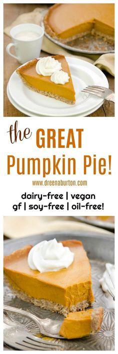 The GREAT PUMPKIN PIE! This is it the only pumpkin pie recipe you need. Dairy-free vegan soy-free gluten-free oil-free and made withOUT any vegan cream substitutes. EASY and scrumptious! Vegan Pumpkin Pie, Vegan Pie, Pumpkin Pie Recipes, Vegan Foods, Pumpkin Pies, Pumpkin Cheesecake, Vegan Meals, Paleo Diet, Vegan Dessert Recipes