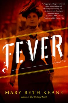 """An interesting looking novel about the woman known as """"Typhoid Mary,"""" the first person in America identified as a healthy carrier of Typhoid fever.    Author Mary Beth Keane, was named one of the 5 under 35 by the National Book Foundation,"""