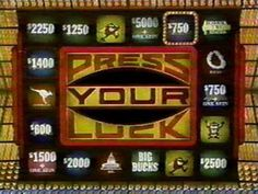 Press Your Luck. Best game show ever. No Whammys!!!
