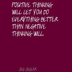 zig ziglar positive thinking quote Done Quotes, Love Me Quotes, Great Quotes, Cool Words, Wise Words, Sales Motivation, Negative Thinking, Thinking Quotes, Motivate Yourself