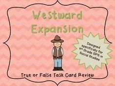 Westward Expansion  True or False History!  Georgia Standards 4th Grade Social Studies Task Cards