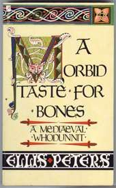 A Morbid Taste for Bones by Ellis Peters Books - the first book in a great series. Brother Cadfael is one of my favorite fictional characters.