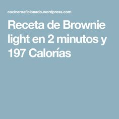 Receta de Brownie light en 2 minutos y 197 Calorías Brownies, Recetas Light, Ideas, Food Cakes, Sweets, Deserts, Fat, Home, Cake Brownies