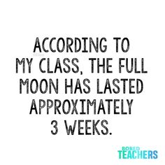 Teacher Humour, Teacher Stuff, Teacher Sayings, Teaching Memes, Teaching Ideas, Classroom Quotes, Classroom Ideas, Bored Teachers, School Humor